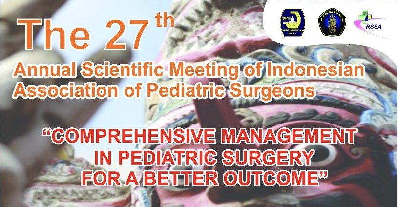 The 27th Annual Scientific Meeting Of Indonesian Association of Pediatric Surgeons